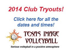 "<a href=""http://www.texasimagevolleyball.com/texas-image-tryouts"">2014 Club Tryouts</a>"
