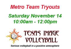 "<a href=""http://www.texasimagevolleyball.com/programs/metro-program/"">Metro Tryouts</a>"